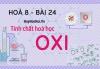 Tính chất hoá học của Oxi (O2), tính chất vật lý và bài tập về Oxi - hoá 8 bài 24